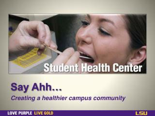 Say Ahh… Creating a healthier campus community