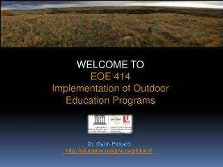 WELCOME TO  EOE 414 Implementation of Outdoor Education Programs