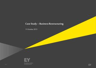 Case Study – Business Restructuring 11 October 2013