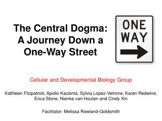 The Central Dogma: A Journey Down a One-Way Street