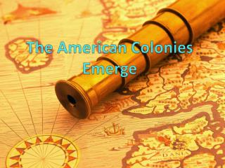 The American Colonies Emerge