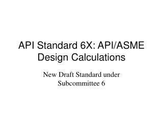 API Standard 6X: API/ASME Design Calculations