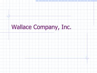 Wallace Company, Inc.