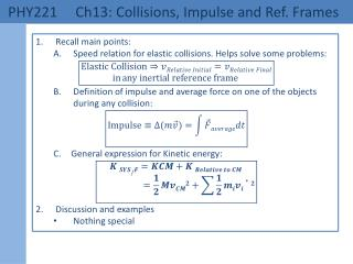 PHY221 	 Ch13: Collisions, Impulse and Ref. Frames