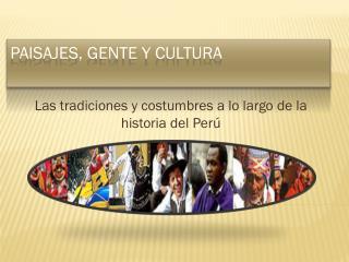 Paisajes, gente y cultura