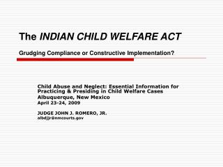 The  INDIAN CHILD WELFARE ACT Grudging Compliance or Constructive Implementation?