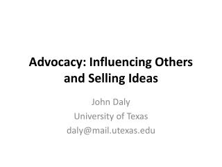 Advocacy: Influencing Others and Selling Ideas