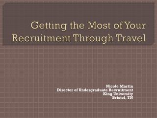 Getting the Most of Your Recruitment Through Travel