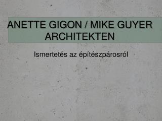 Anette Gigon / Mike  Guyer Architekten