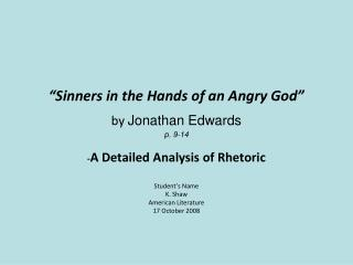 �Sinners in the Hands of an Angry God� by  Jonathan Edwards p. 9-14