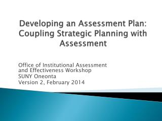 Developing an Assessment Plan: Coupling Strategic Planning with Assessment