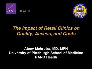 The Impact of Retail Clinics on  Quality, Access, and Costs
