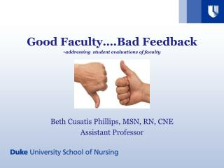 Good Faculty….Bad Feedback  - addressing  student evaluations of faculty