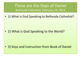 These are the Days of Daniel Bethesda Cathedral, February 24, 2013