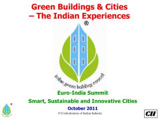 Green Buildings & Cities                                            – The Indian Experiences