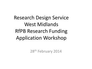 Research Design Service West Midlands  RfPB  Research Funding Application Workshop