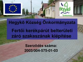 Hegykő Község Önkormányzata Fertői kerékpárút belterületi záró szakaszának kiépítése