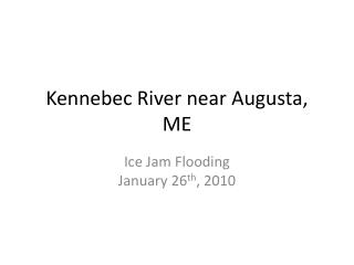 Kennebec River near Augusta, ME