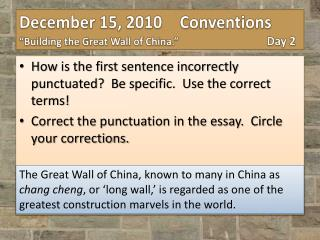 How is the first sentence incorrectly punctuated?  Be specific.  Use the correct terms!