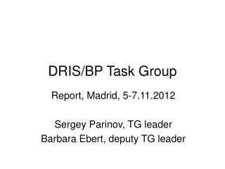 DRIS/BP Task Group