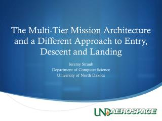 The  Multi-Tier Mission Architecture and a Different Approach to Entry, Descent and Landing