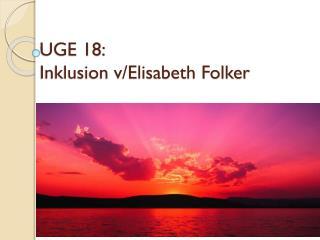 UGE 18: Inklusion v/Elisabeth Folker