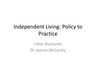 Independent Living: Policy to Practice