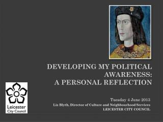 Developing My Political Awareness:  A Personal Reflection
