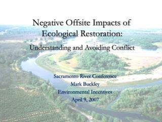 Sacramento River Conference Mark Buckley Environmental Incentives April 9, 2007