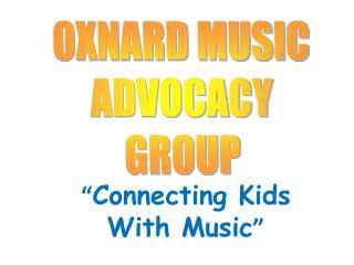 OXNARD MUSIC ADVOCACY GROUP