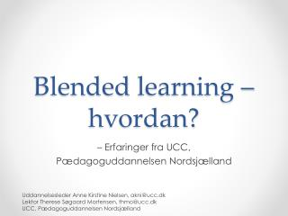Blended  learning – hvordan?