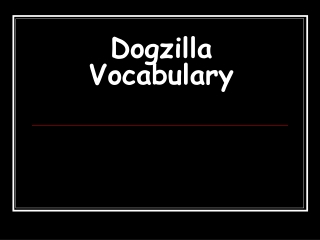 Vocabulary: Dogzilla