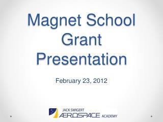 Magnet School Grant Presentation
