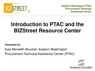 Introduction to PTAC and the BIZStreet Resource Center