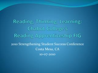 Reading, Thinking, Learning:  Chabot College's  Reading Apprenticeship FIG