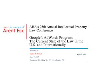 ABA's 25th Annual Intellectual Property Law Conference Google's AdWords Program: