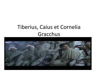 Tiberius, Caius  et  Cornelia Gracchus