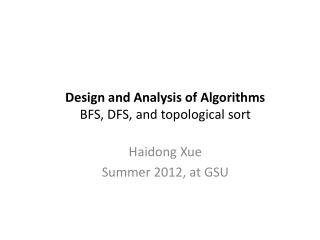 Design and Analysis of Algorithms BFS, DFS,  and topological  sort