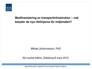 Medfinansiering av transportinfrastruktur – vad betyder de nya riktlinjerna för miljömålen?