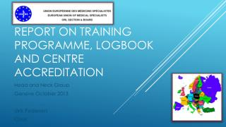 Report on  training  programme, logbook and centre  accreditation