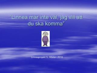 """""""Linnea mår inte väl, jag vill att du ska komma"""""""