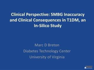Clinical Perspective: SMBG Inaccuracy and Clinical Consequences in T1DM, an In-Silico Study
