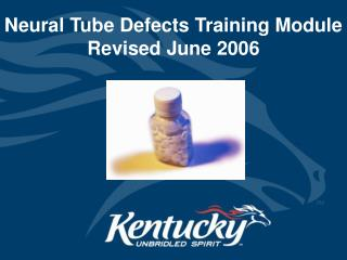 Neural Tube Defects Training Module Revised June 2006