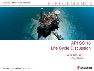 API SC 18  Life Cycle Discussion