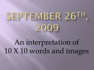 September 26 th , 2009