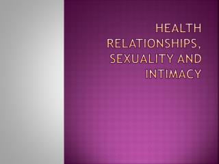 Health Relationships, Sexuality and Intimacy
