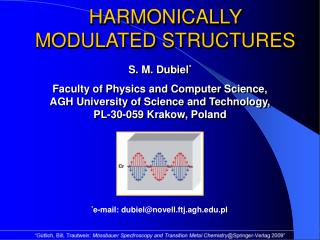 HARMONICALLY MODULATED STRUCTURES