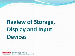 Review of Storage, Display and Input Devices