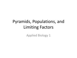 Pyramids, Populations, and Limiting Factors