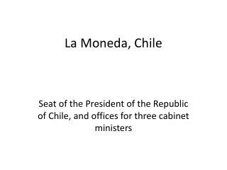 La  Moneda , Chile